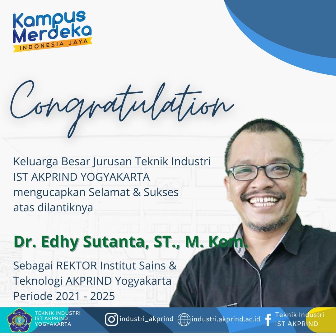 Selamat Kepada Rektor Baru IST AKPRIND masa bakti 2021-2025 Dr. Edhy Sutanta, S.T., M.Kom