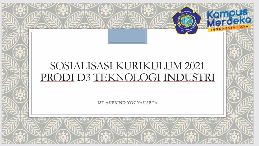 Sosialisasi Kurikulum Prodi D3 Teknologi Industri